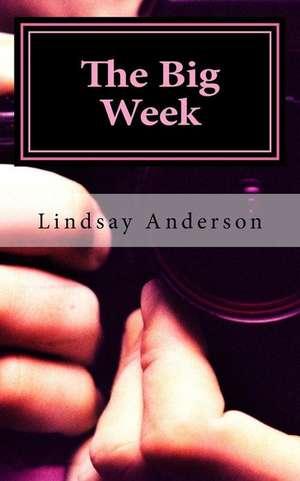 The Big Week de Lindsay Anderson