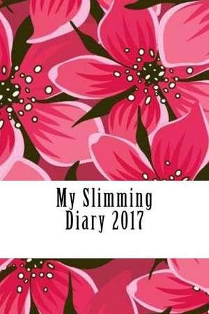 My Slimming Diary 2017 de Diary 2017, Slimming