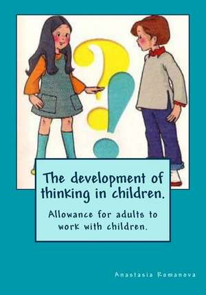 The Development of Thinking in Children