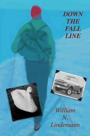 Down the Fall Line de Lindemann, William N.