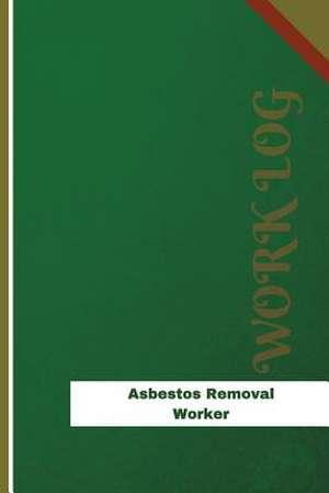 Asbestos Removal Worker Work Log de Logs, Orange
