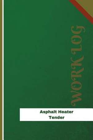 Asphalt Heater Tender Work Log de Logs, Orange