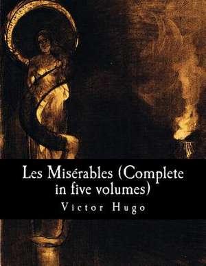 Les Miserables (Complete in Five Volumes) de Victor Hugo