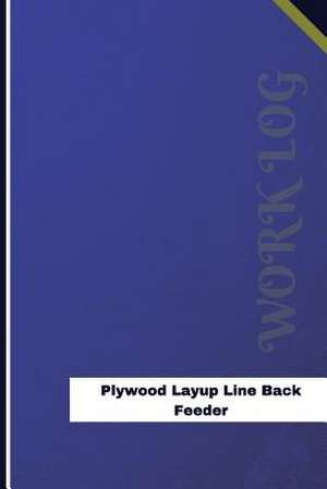 Plywood Layup Line Back Feeder Work Log de Logs, Orange
