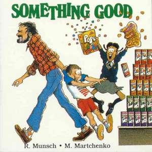 Something Good de Robert Munsch