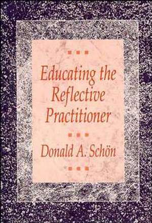 Educating the Reflective Practitioner imagine