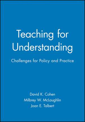 Teaching for Understanding: Challenges for Policy and Practice de David K. Cohen