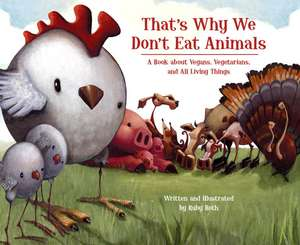 That's Why We Don't Eat Animals