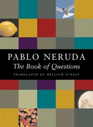 The Book of Questions de Pablo Neruda