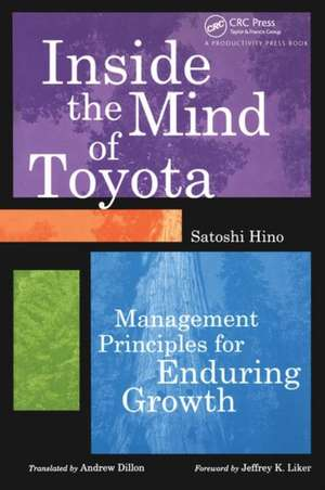 Inside the Mind of Toyota:  Management Principles for Enduring Growth de Satoshi Hino