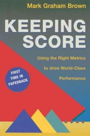 Keeping Score de Mark Graham Brown