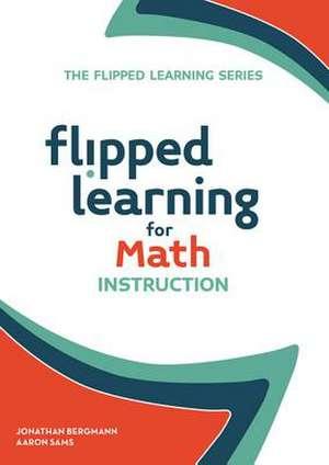 Flipped Learning for Math Instruction de Jonathan Bergmann