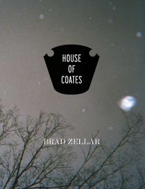 House of Coates de Brad Zellar