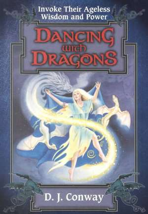 Dancing with Dragons de Deanna J. Conway