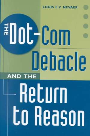 The Dot-Com Debacle and the Return to Reason de Louis E. V. Nevaer