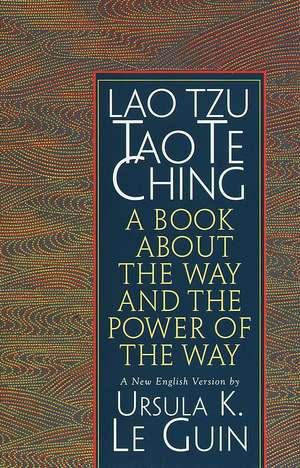 Tao Te Ching:  A Book about the Way and the Power of the Way de Lao-tzu