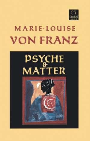 Psyche and Matter de Marie-Louise von Franz