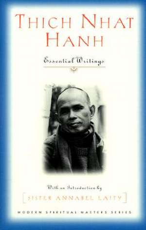 Thich Nhat Hanh:  Essential Writings de Thich Nhat Hanh