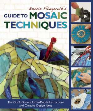Bonnie Fitzgerald's Guide to Mosaic Techniques