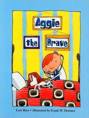 Aggie the Brave de Lori Ries