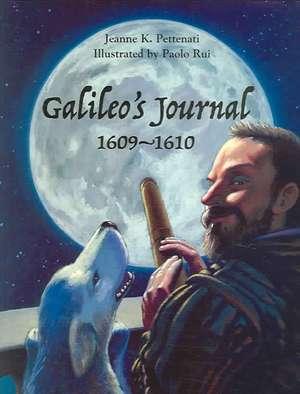 Galileo's Journal, 1609-1610 de Jeanne Pettenati