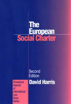 The European Social Charter:  The Protection of Economic and Social Rights in Europe, 2D Edition de DJ HARRIS