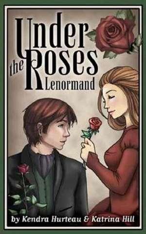 Under the Roses Lenormand de Kendra Hurteau