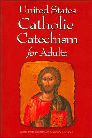 United States Catholic Catechism for Adults de  United States Conference of Catholic Bis
