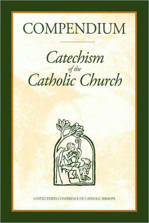 Compendium:  Catechism of the Catholic Church de USCCB Publishing