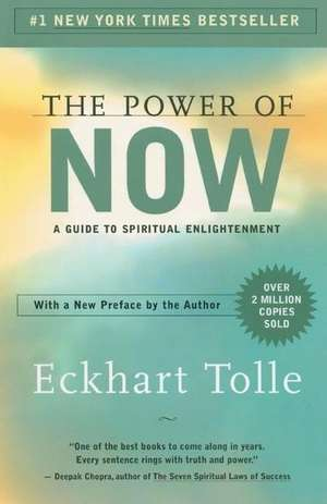 The Power of Now: A Guide to Spiritual Enlightenment de Eckhart Tolle