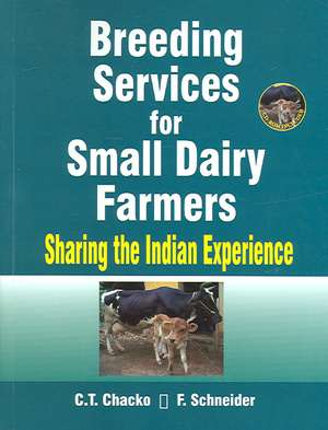 Breeding Services for Small Dairy Farmers:  Sharing the Indian Experience de C. T. Chacko
