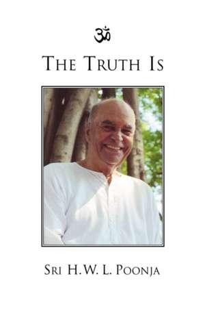 The Truth Is de H. W. L. Poonja