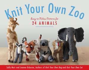 Knit Your Own Zoo: Easy-to-Follow Patterns for 24 Animals de Sally Muir