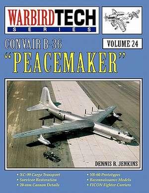 Convair B-36 Peacemaker - Warbirdtech Vol 24 de Dennis R. Jenkins