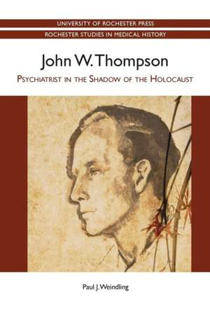 John W. Thompson – Psychiatrist in the Shadow of the Holocaust