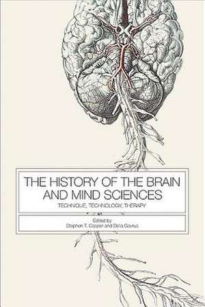 The History of the Brain and Mind Sciences – Technique, Technology, Therapy