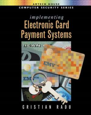 Implementing Electronic Card Payment Systems de Cristian Radu