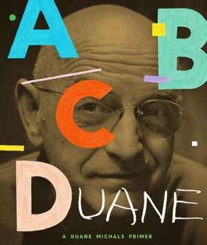 Abcduane:  A Duane Michals Primer de Duane Michals