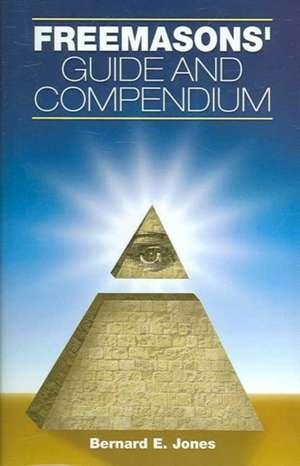 Freemasons' Guide and Compendium de Bernard E. Jones
