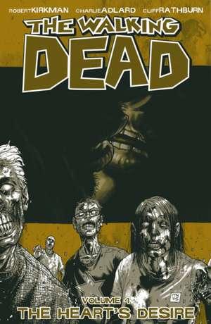 The Walking Dead Volume 4: The Heart's Desire de Robert Kirkman