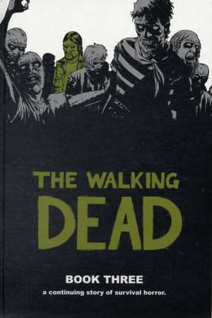 The Walking Dead Book 3 de Robert Kirkman