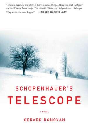 Schopenhauer's Telescope de Gerard Donovan