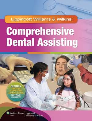 Lippincott Williams & Wilkins' Comprehensive Dental Assisting