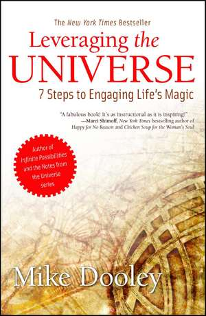 Leveraging the Universe: 7 Steps to Engaging Life's Magic de Mike Dooley