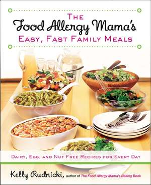 Food Allergy Mama's Easy, Fast Family Meals imagine
