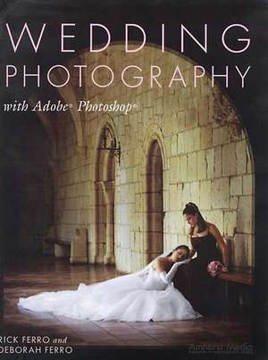 Wedding Photography With Adobe Photoshop de Rick Ferro