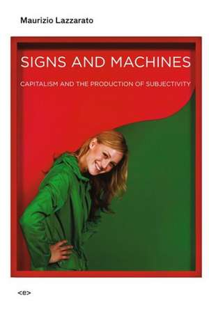 Signs and Machines – Capitalism and the Production of Subjectivity imagine