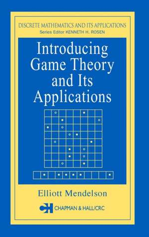 Introducing Game Theory and its Applications de Elliott Mendelson