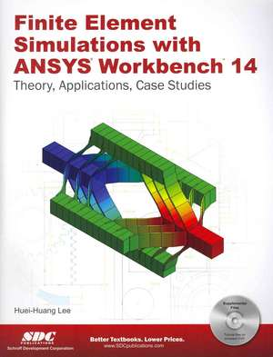 Finite Element Simulations with ANSYS Workbench 14 de Huei-Huang Lee Lee