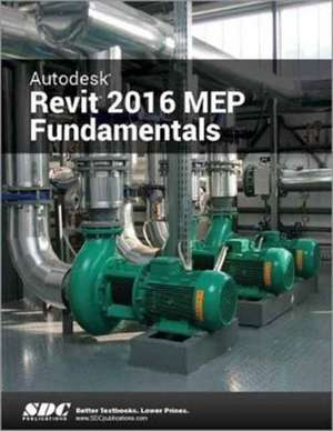 Autodesk Revit 2016 MEP Fundamentals (ASCENT) de Ascent
